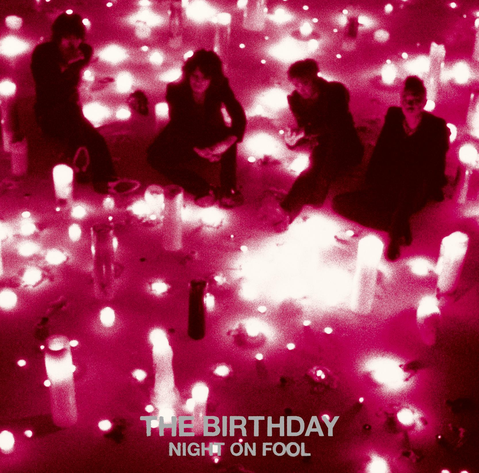 The Birthday 「NIGHT ON FOOL」