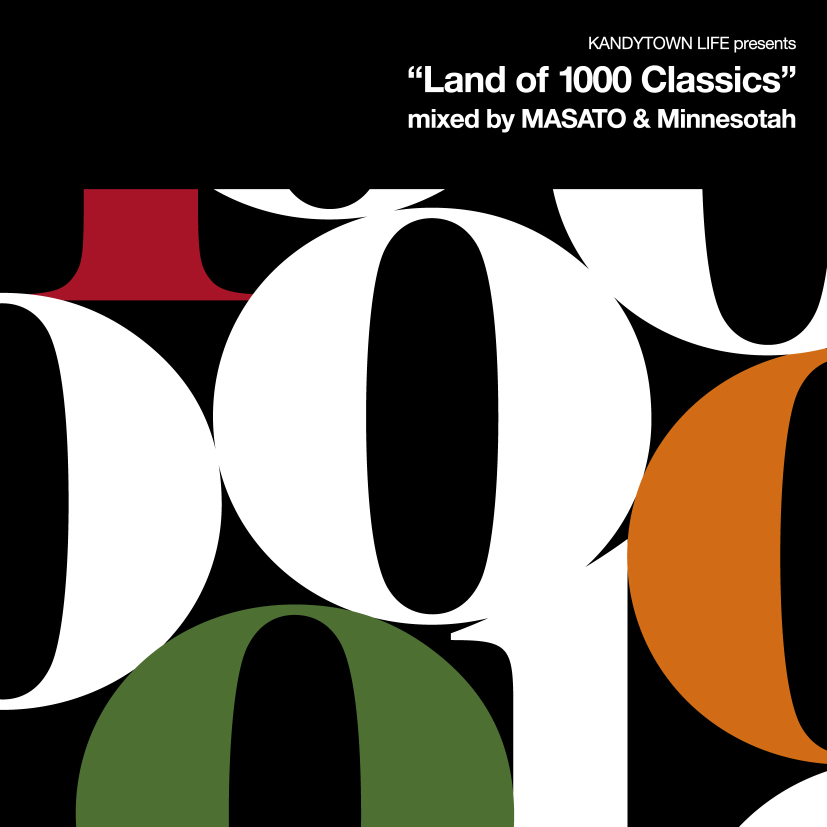 """KANDYTOWN LIFE presents<br>""""Land of 1000 Classics""""<br>mixed by MASATO & Minnesotah"""