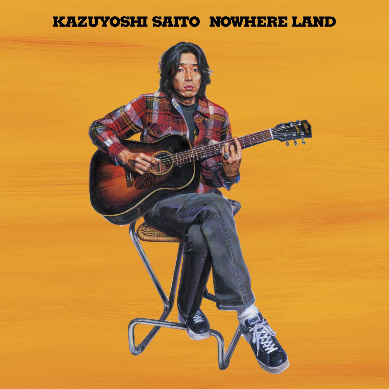 斉藤和義「NOWHERE LAND」